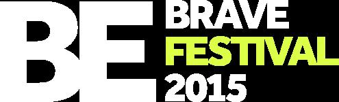 BE brave festival